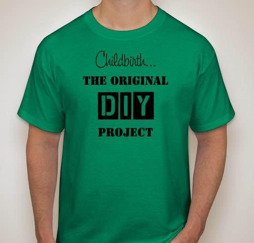 Childbirth -- The Ultimate DIY Project, a fundraiser teeshirt to support doula certification